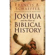 Joshua and the Flow of Biblical History by Francis A. Schaeffer (Paperback)