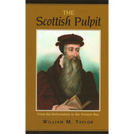The Scottish Pulpit by William M. Taylor (Paperback)