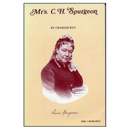 Mrs. C.H. Spurgeon by Charles Ray (Paperback)