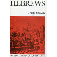 Hebrews, Geneva Series of Commentaries by John Brown (Hardcover)