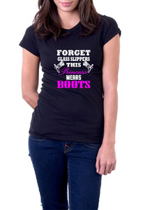 Forget glass slippers this princess wears boots T-Shirt