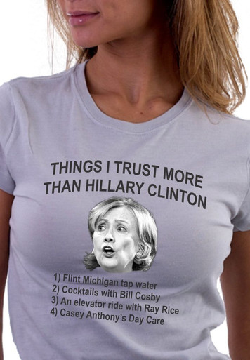 Things I trust more than Hillary Clinton T-Shirt