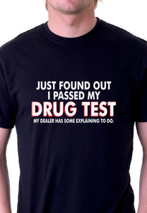 Drug Test T-Shirt