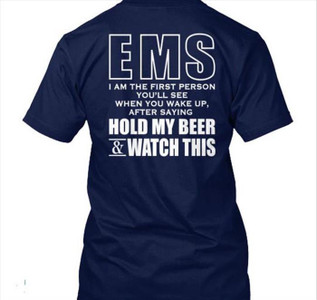 EMS Hold my Beer and Watch This Shirt