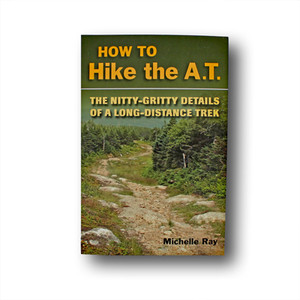 How to Hike the A.T.: The Nitty-Gritty Details of a Long-Distance Trek