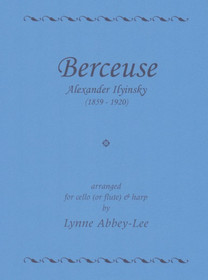 Ilyinsky/Abbey-Lee, Berceuse (Cello/Flute & Harp)