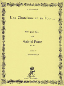 Faure/Swanson: Une Chatelaine en sa Tour Op. 110