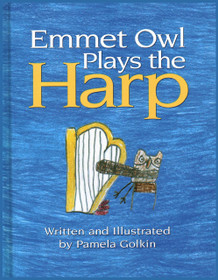 Golkin, Pamela: Emmet Owl Plays the Harp