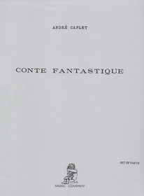 Caplet, Andre: Conte Fantastique (Set of Parts)