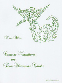 Allen, Mimi: Concert Variations on Four Christmas Carols