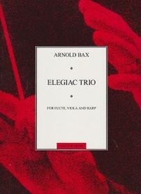 Bax: Elegiac Trio