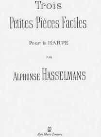 Hasselmans: Trois Petites Pieces Faciles pour harpe