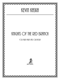 Kaska, Knights of the Red Branch, for Three Harps and Orchestra
