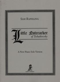 Tchaikovsky/Raphling, Little Nutcracker for Piano