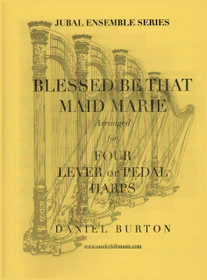 Burton, Blessed Be That Maid Marie for Four Harps (DIGITAL DOWNLOAD)