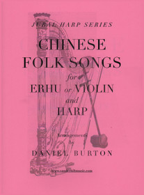 Burton, Chinese Folk Songs for Erhu (or Violin) and Harp (DIGITAL DOWNLOAD)