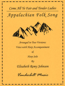 Remy Johnson: Come All Ye Fair and Tender Ladies for Voice/Harp, and Solo Harp