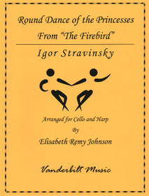 "Stravinsky/Remy Johnson: Round Dance of the Princesses from ""The Firebird"", for Harp and Cello"