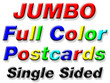 Jumbo Single Sided 4/0 Color Postcards - From $46