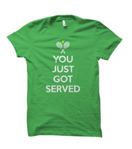 You Just Got Served Tennis Adult T-Shirt