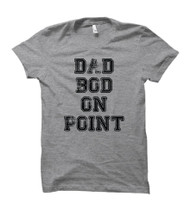 Dad Bod on Point Adult T-Shirt