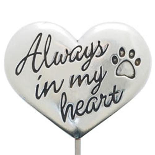Always in my Heart Pet Memorial Garden Stake