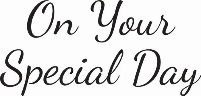 Woodware Clear Stamps - Just Words - On Your Special Day JWS077