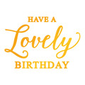 Ultimate Crafts Classic Sentiments Hotfoil Stamp - Have a Lovely Birthday ULT158113