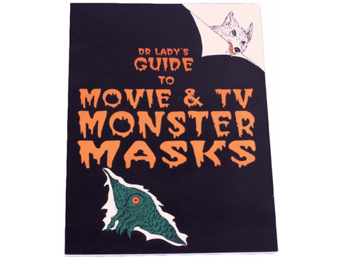 Dr Lady's Guide To Movie & TV Monster Masks is a must for the serious collector! Pictures and decribes in detail more than 500 collectors masks! SOFT BOUND BOOK - 128 PAGES - 8 1/2 X 11.