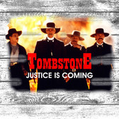 Tombstone Justice Is Coming Old Wooden Sign 11 x 11 x 1