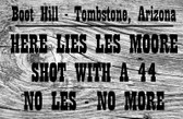 Boot Hil Tombstone Arizona Here Lies Les More Shot With A 44  11 X 17 Inches.