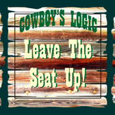 Cowboys Logic Leave The Seat Up Old Wooden Sign 11 x 11 x 1