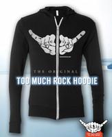 The Original Too Much Rock Hoodie