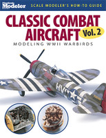 Scale Modeler's How to Guide Classic Combat Aircraft, Modeling WWII Warbirds Vol.2 Kalmbach