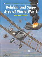 Aircraft of the Aces Dolphian & Snipe Aces of WWI Osprey Books