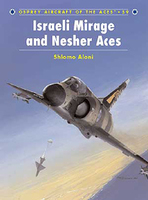 Aircraft of the Aces Israeli Mirage III & Nesher Aces Osprey Books