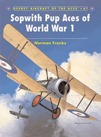 Aircraft of the Aces Sopwith Pup Aces of WWI Osprey Books