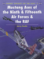 Aircraft of the Aces Mustang Aces of the 9th & 15th Air Force & RAF Osprey Books