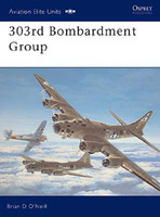 Aviation Elite  303rd Bombardment Group Osprey Books