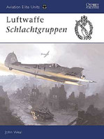 Aviation Elite  Luftwaffe Schlachtgruppen Osprey Books