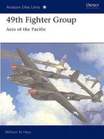 Aviation Elite  49th Fighter Group Aces in the Pacific Osprey Books