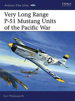 Aviation Elite  Very Long Range P-51 Mustang Units of the Pacific War Osprey Books