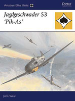 Aviation Elite Jagdgeschwader 53 Pik-As Osprey Books