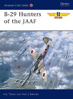 Aviation Elite B-29 Hunters of JAAF Osprey Books