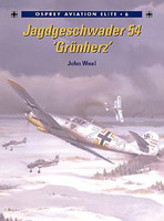 Aviation Elite  Jagdgeschwader 54 Grunherz Osprey Books