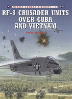 RF8 Crusaders Units Over Cuba & Vietnam Osprey Books