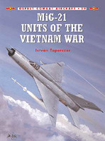 Mig-21 Units of the Vietnam War Osprey Books