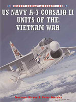US Navy A7 Corsair II Units of the Vietnam War Osprey Books