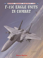 F-15C Eagle Units in Combat Osprey Books