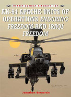 AH-64 Apache Units of Operations Enduring Freedom & Iraqi Freedom Osprey Books